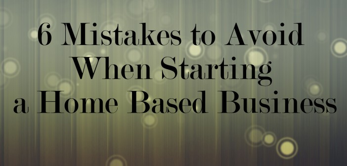 Mistakes home based business