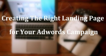 Creating The Right Landing Page for Your Adwords Campaign