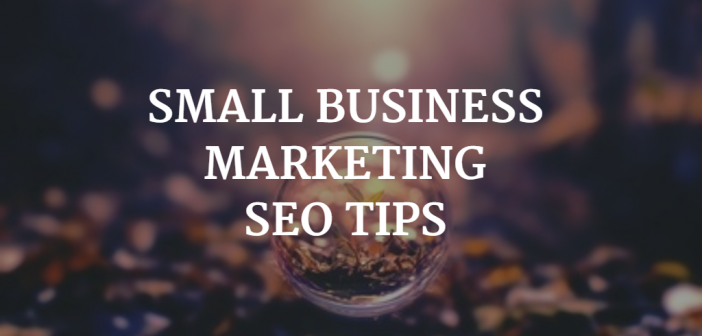 Small Business Marketing - SEO Tips