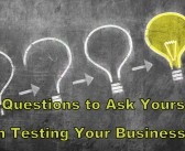 10 Questions to Ask Yourself When Testing Your Business Idea