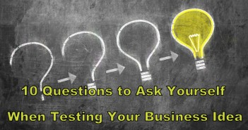 10-Questions-to-Ask-Yourself-When-Testing-Your-Business-Idea