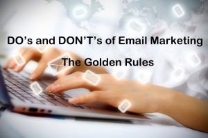 DO's and DON'T's of Email Marketing – The Golden Rules
