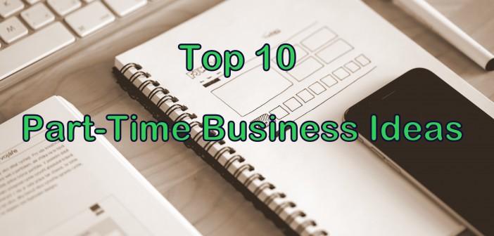 Top 10 Part-Time Business Ideas